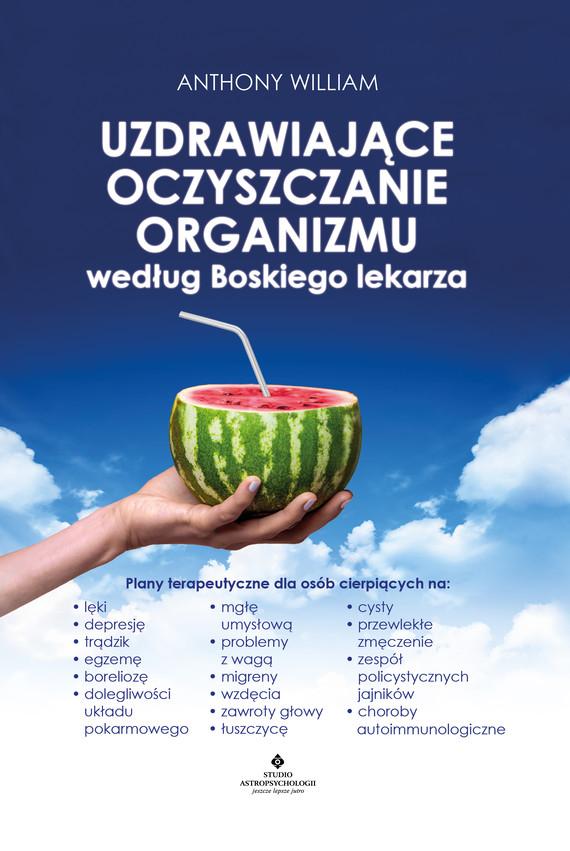 okładka Uzdrawiające oczyszczanie organizmu według Boskiego lekarza.ebook   epub, mobi   Anthony Wiliams