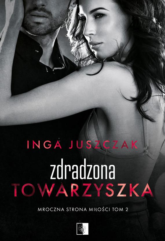 okładka Zdradzona towarzyszkaebook | epub, mobi | Inga Juszczak