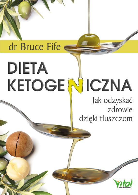 okładka Dieta ketogeniczna. Jak odzyskać zdrowie dzięki tłuszczom - PDFebook | pdf | Bruce Fife