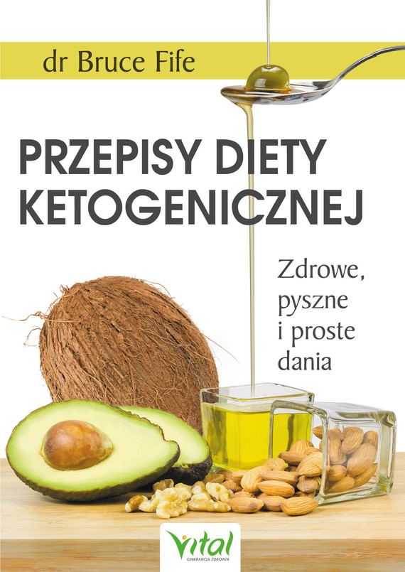 okładka Przepisy diety ketogenicznej. Zdrowe, pyszne i proste daniaebook | epub, mobi | Bruce Fife