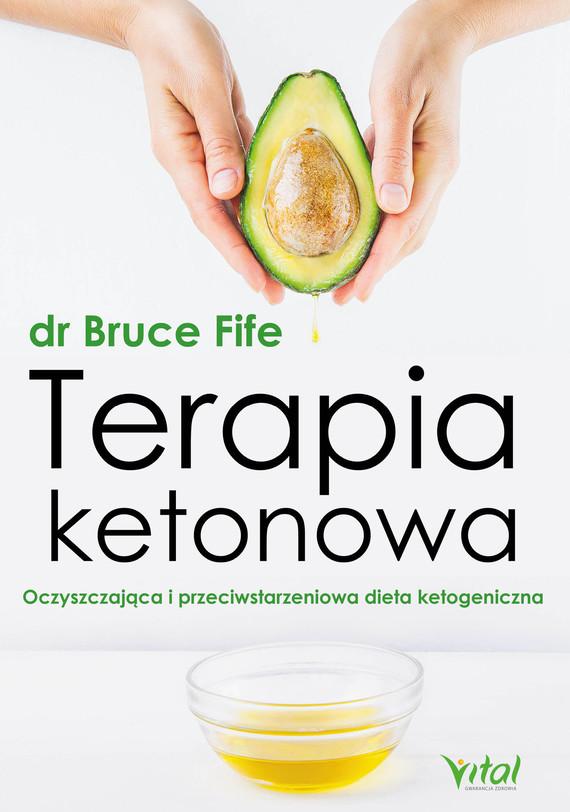 okładka Terapia ketonowa. Oczyszczająca i przeciwstarzeniowa dieta ketogeniczna - PDFebook | pdf | Bruce Fife