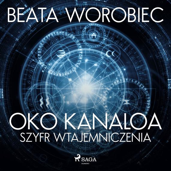 okładka Oko Kanaloa - Szyfr wtajemniczeniaaudiobook | MP3 | Beata  Worobiec