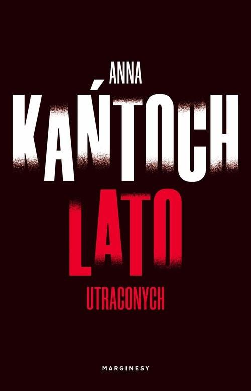 okładka Lato utraconychksiążka |  | Anna Kańtoch