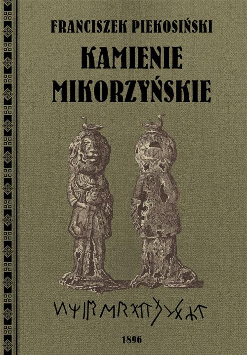 okładka Kamienie Mikorzyńskieksiążka |  | Franciszek  Piekosiński