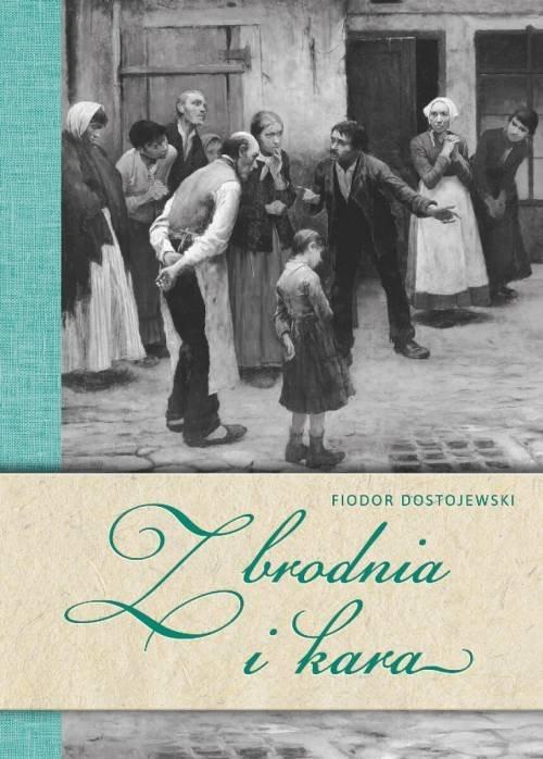 okładka Zbrodnia i kara op. twardaksiążka |  | Fiodor Dostojewski