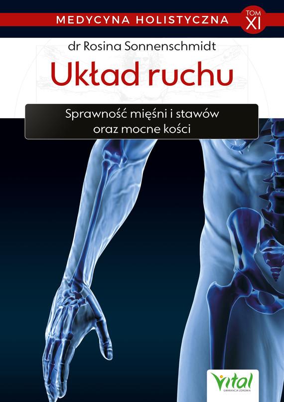 okładka Medycyna holistyczna. Tom XI. Układ ruchu. Sprawność mięśni i stawów oraz mocne kości - PDFebook   pdf   Sonnenschmidt Rosina