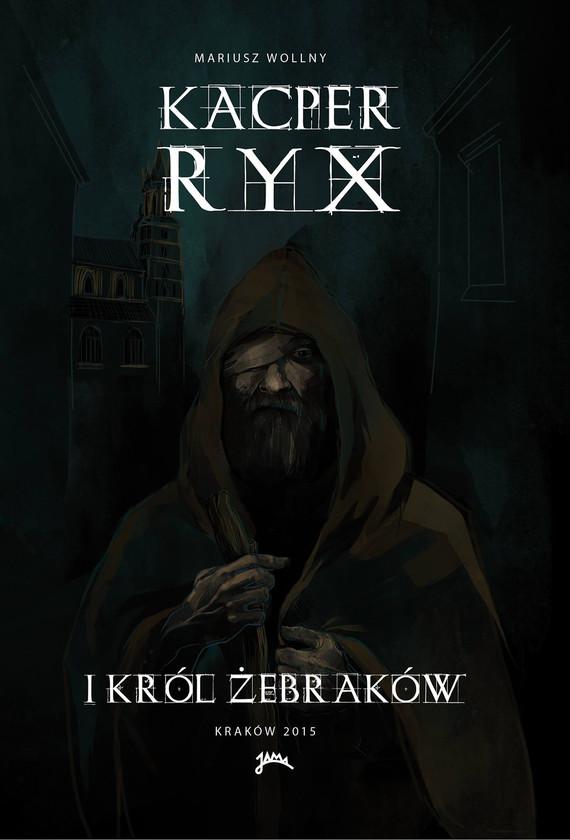 okładka Kacper Ryx i król żebrakówebook | epub, mobi | Mariusz Wollny