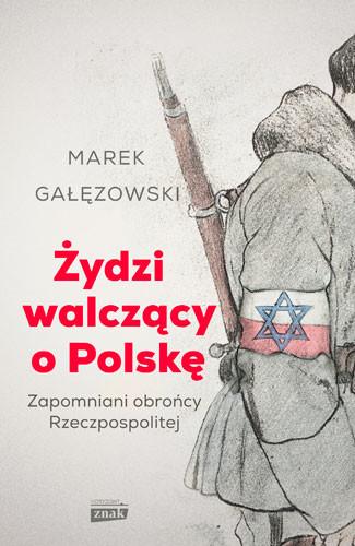 okładka Żydzi walczący o Polskęksiążka |  | Marek Gałęzowski