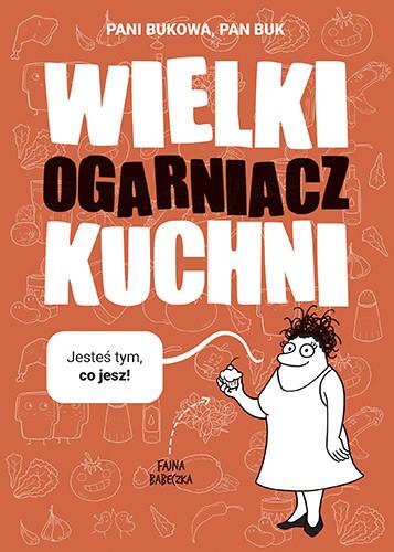 okładka Wielki Ogarniacz Kuchniksiążka |  | Pani Bukowa, Pan Buk