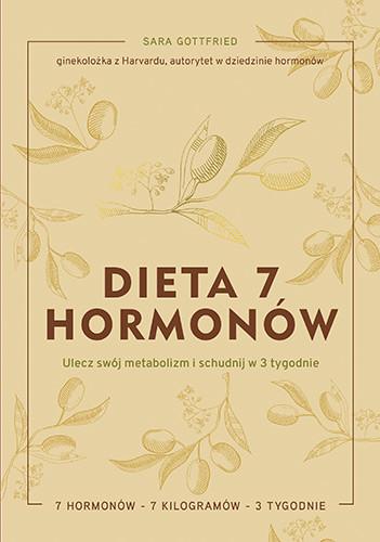 okładka Dieta 7 hormonów. Ulecz swój metabolizm i schudnij w 3 tygodnieksiążka |  | Sara Gottfried