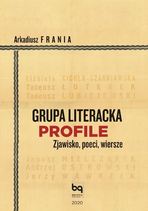 okładka Grupa Literacka PROFILE Zjawisko, poeci, wierszeksiążka      Frania Arkadiusz
