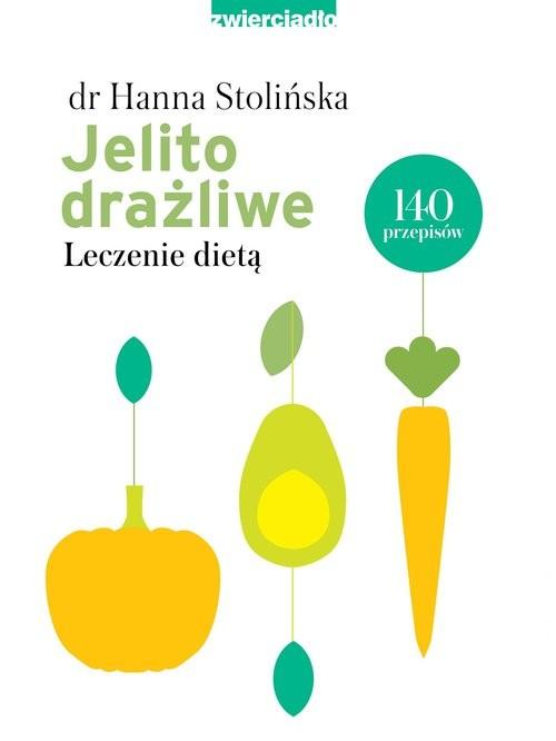 okładka Jelito drażliwe Leczenie dietąksiążka      Stolińska-Fiedorowicz Hanna