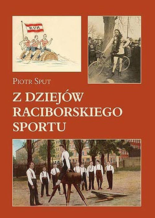 okładka Z dziejów raciborskiego sportuksiążka      Sput Piotr