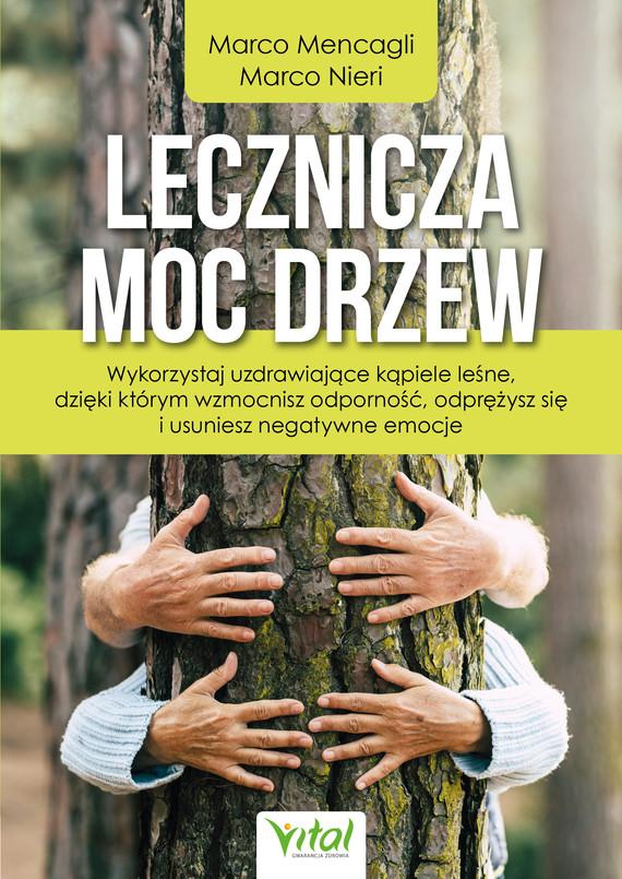 okładka Lecznicza moc drzewebook | epub, mobi | Marco Mencagli, Marco Nieri