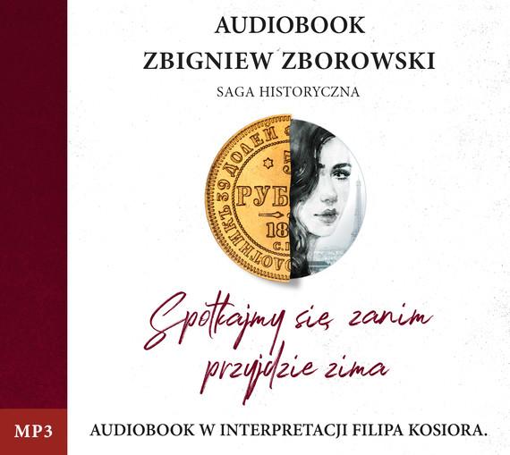 okładka Spotkajmy się, zanim przyjdzie zimaaudiobook | MP3 | Zbigniew Zborowski