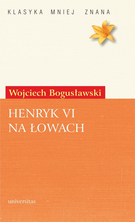 okładka Henryk VI na łowachebook | pdf | Wojciech Bogusławski