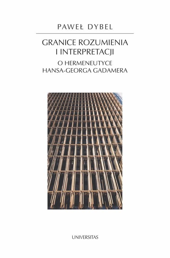 okładka Granice rozumienia i interpretacji. O hermeneutyce Hansa-Georga Gadameraebook | pdf | Dybel Paweł