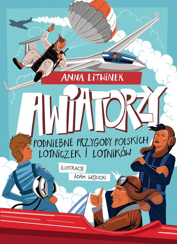 okładka Awiatorzy. Podniebne przygody polskich lotniczek i lotnikówebook | pdf | Anna Litwinek