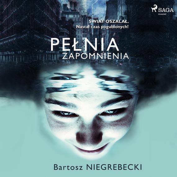 okładka Pełnia zapomnieniaaudiobook   MP3   Niegrebecki Bartosz