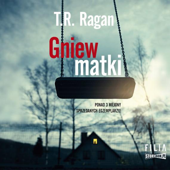 okładka Gniew matkiaudiobook | MP3 | T.R. Ragan