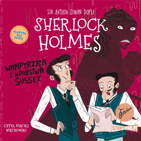 okładka Klasyka dla dzieci. Sherlock Holmes. Tom 8. Wampirzyca z hrabstwa Sussexaudiobook | MP3 | Arthur Conan Doyle