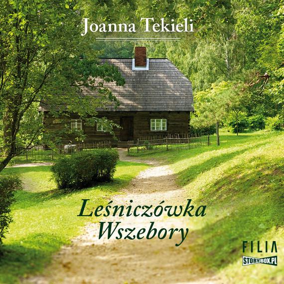 okładka Leśniczówka Wszeboryaudiobook | MP3 | Joanna Tekieli