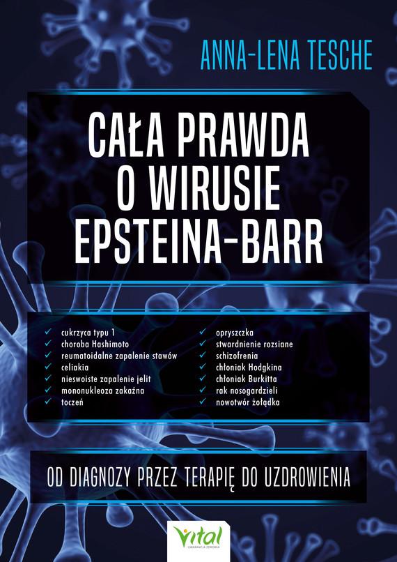 okładka Cała prawda o wirusie Epsteina-Barr. Od diagnozy przez terapię do uzdrowienia - PDFebook   pdf   Anna-Lena  Tesche