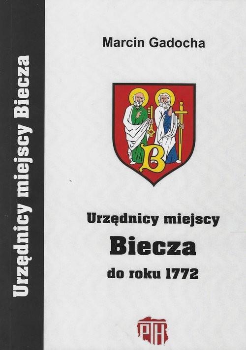 okładka Urzędnicy miejscy Biecza do roku 1772książka |  | Marcin Gadocha