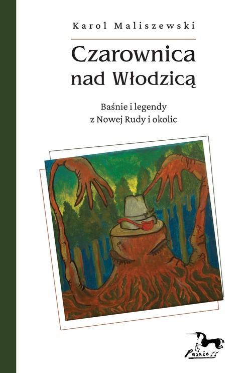 okładka Czarownica nad Włodzicą / Pasaże Baśnie i legendy z Nowej Rudy i okolicksiążka |  | Karol Maliszewski