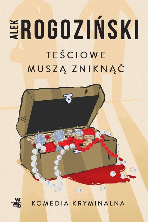 okładka Teściowie muszą zniknąć (wydanie kieszonkowe)książka      Alek Rogoziński