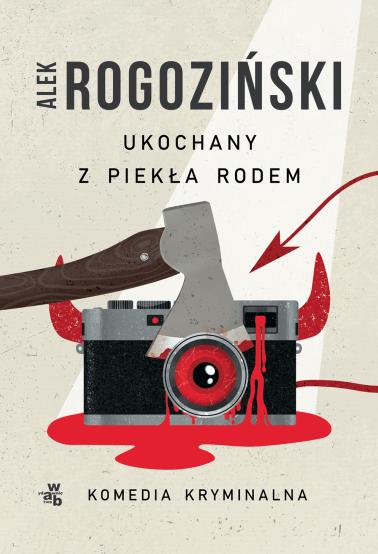 okładka Ukochany z piekła rodem książka |  | Alek Rogoziński