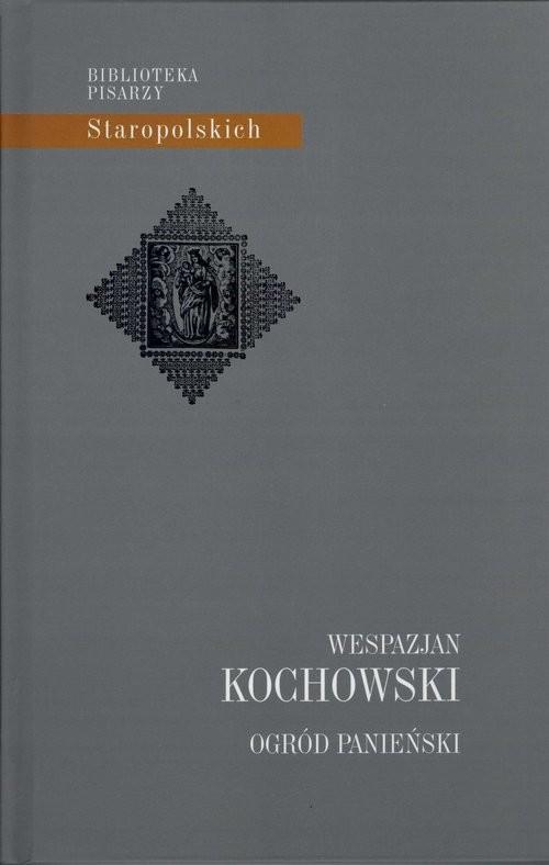 okładka Ogród Panieńskiksiążka |  | Kochowski Wespazjan