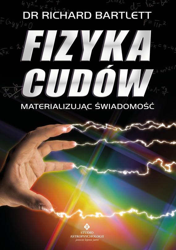 okładka Fizyka cudów. Materializując świadomośćebook | epub, mobi | Bartlett Richard