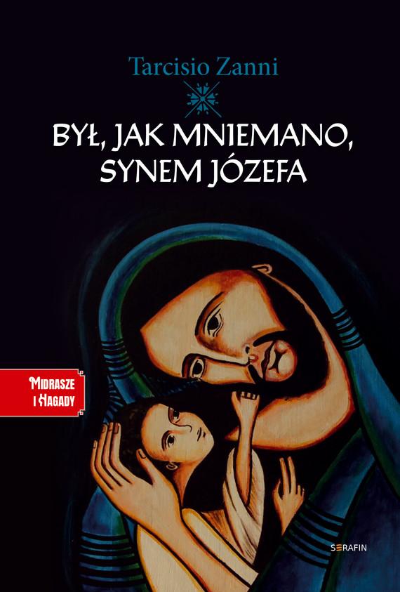 okładka Był, jak mniemano, synem Józefaebook   epub, mobi   Tarcisio Zanni