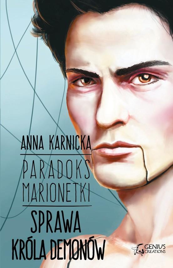 okładka Paradoks Marionetki. Sprawa Króla Demonówebook | epub, mobi | Anna Karnicka