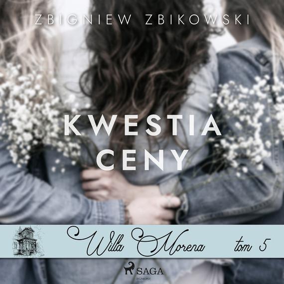 okładka Willa Morena 5: Kwestia cenyaudiobook   MP3   Zbikowski Zbigniew