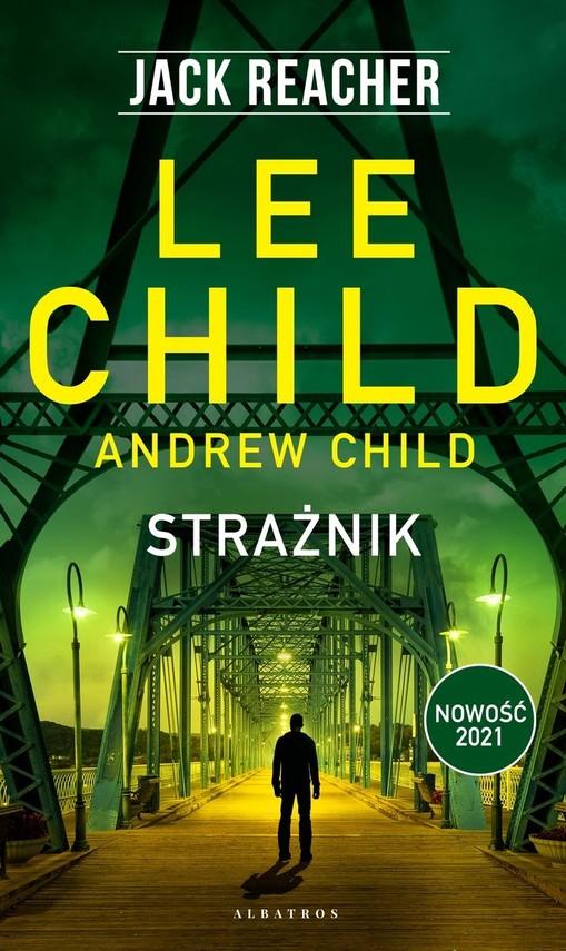 okładka Jack Reacher. Tom 25. Strażnik książka |  | Child Andrew, Lee Child