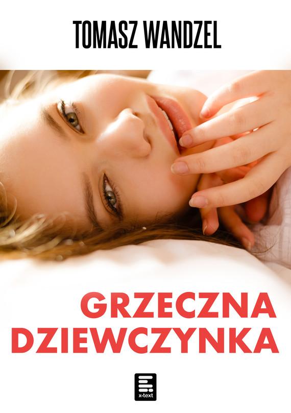 okładka Grzeczna dziewczynkaebook | epub, mobi | Tomasz Wandzel