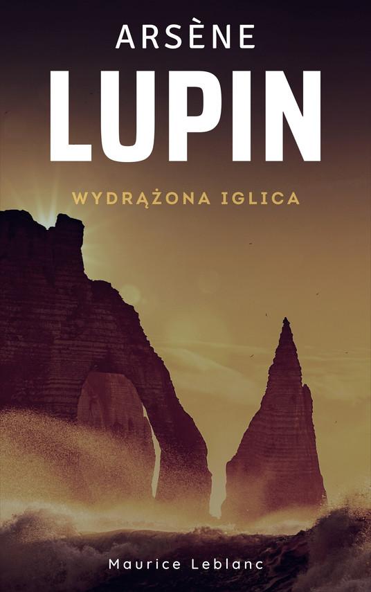 okładka Arsène Lupin. Wydrążona iglicaebook | epub, mobi | Maurice Leblanc