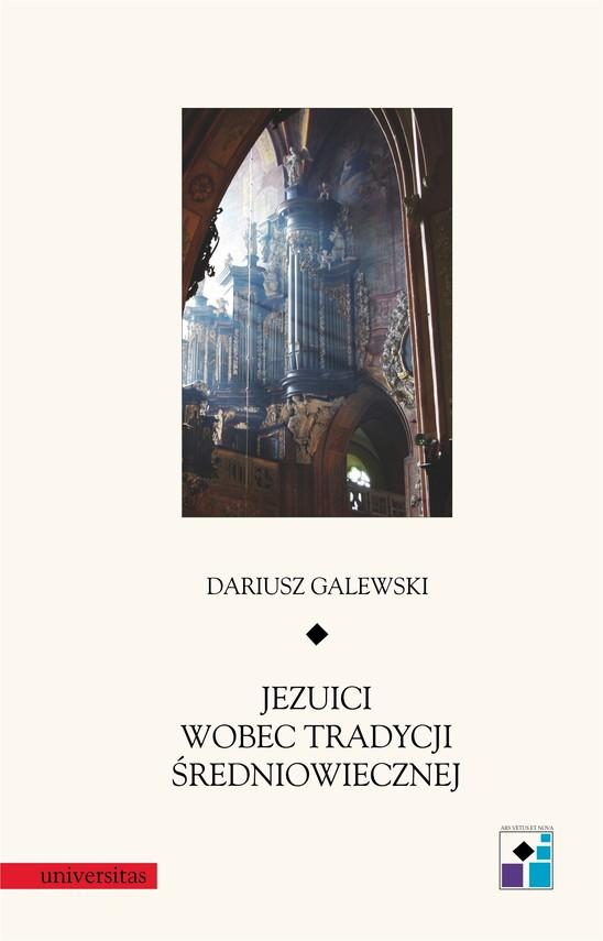 okładka Jezuici wobec tradycji średniowiecznej. Barokizacje kościołów w Kłodzku, Świdnicy, Jeleniej Górze i Żaganiuebook | pdf | Dariusz  Galewski
