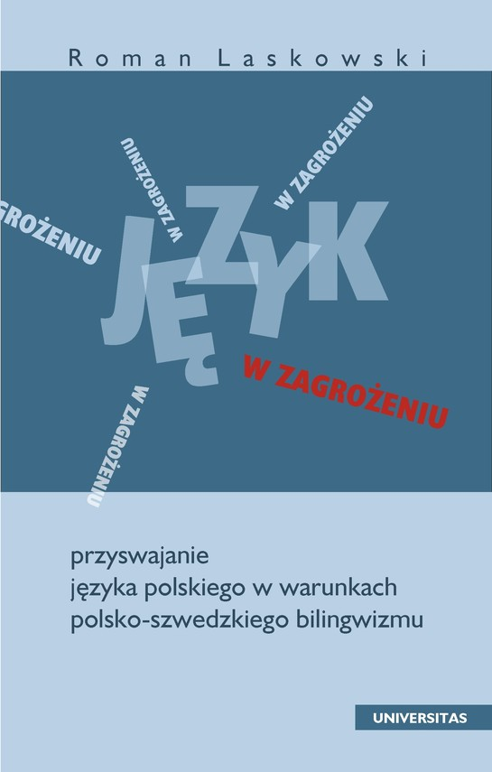 okładka Język w zagrożeniu. Przyswajanie języka polskiego w warunkach polsko-szwedzkiego bilingwizmuebook   pdf   Roman  Laskowski