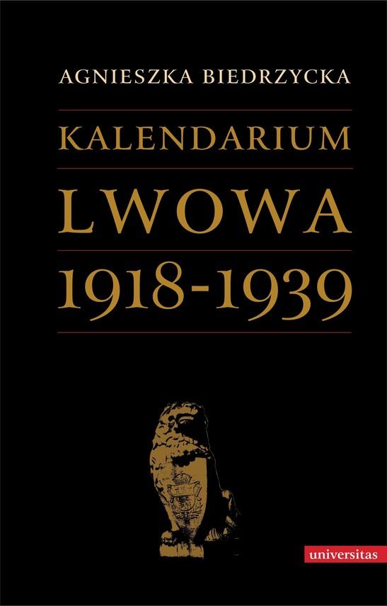 okładka Kalendarium Lwowa 1918-1939ebook | pdf | Biedrzycka Agnieszka