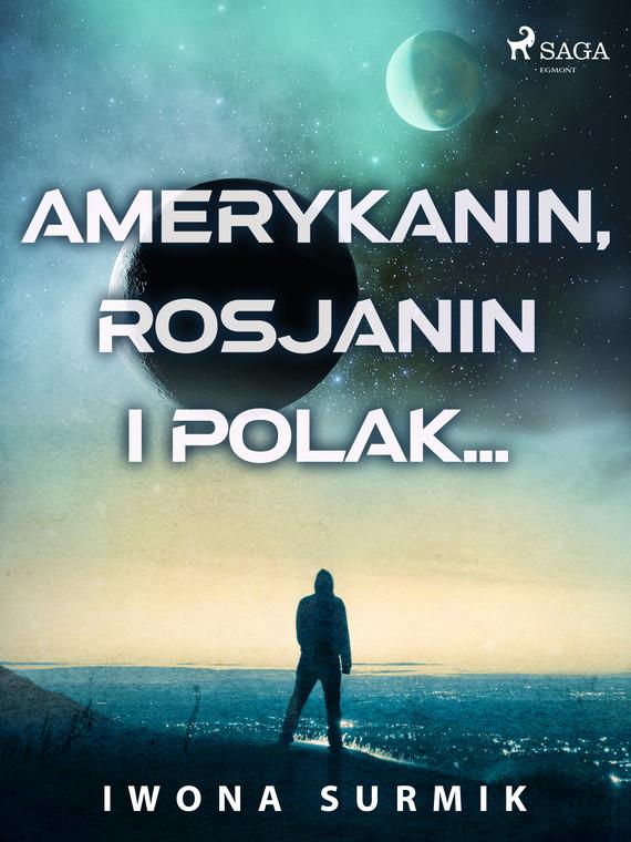 okładka Amerykanin, Rosjanin i Polak...ebook | epub, mobi | Iwona Surmik