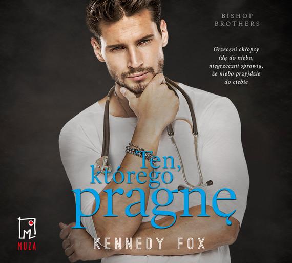 okładka Ten, którego pragnę (t.1)audiobook | MP3 | Kennedy Fox