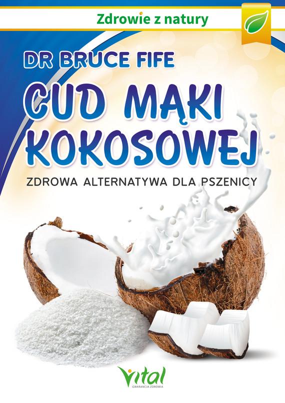 okładka Cud mąki kokosowej Zdrowa alternatywa dla pszenicyebook | epub, mobi | Bruce Fife
