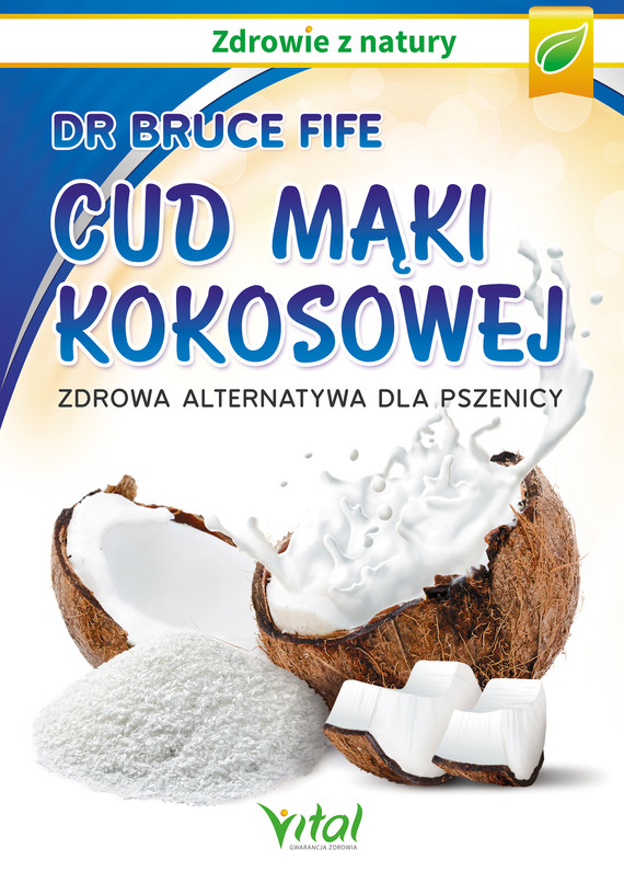 okładka Cud mąki kokosowej Zdrowa alternatywa dla pszenicy - PDFebook | pdf | Bruce Fife