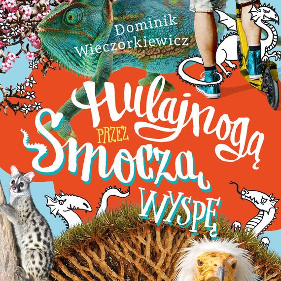 okładka Hulajnogą przez Smoczą wyspęaudiobook   MP3   Dominik Wieczorkiewicz