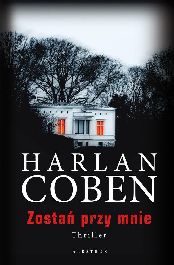 okładka ZOSTAŃ PRZY MNIEebook | epub, mobi | Harlan Coben, Zbigniew Królicki