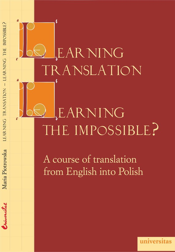 okładka Learning Translation - Learning the Impossible? A course of translation from English into Polishebook | pdf | Maria  Piotrowska