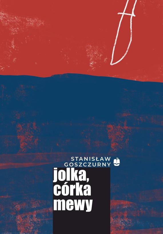 okładka Jolka, córka mewyebook   epub, mobi   Stanisław Goszczurny